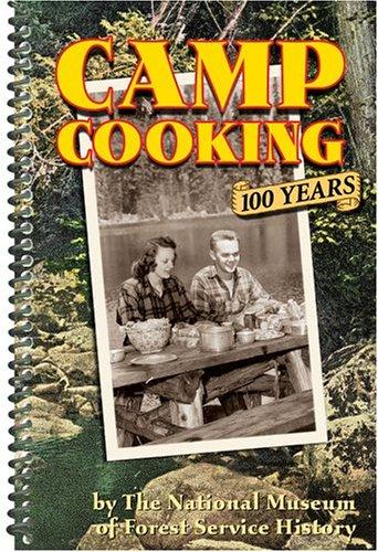 Camp Cooking: 100 Year