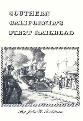 SOUTHERN CALIFORNIA'S FIRST RAILROAD
