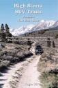 High Sierra SUV Trails: Volume 1 - The East Side