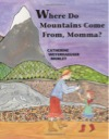 Where do mountains come from, mama?