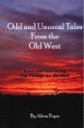 Odd & Unusual Tales From The Old West