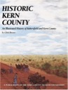 Historic Kern County: An Illustrated History of Bakersfield and Kern County