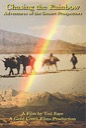 Death Valley DVD: Chasing Rainbow - Adventures of the Desert Prospectors