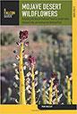Mojave Desert Wildflowers - A Field Guide